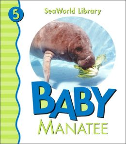 Baby Manatee (Sea World Library Series)