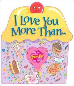 I Love You More Than...