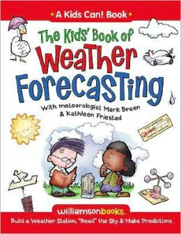 The Kids' Book of Weather Forecasting: Build a Weather Station, 