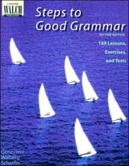 Steps to Good Grammar: 169 Lessons, Exercises and Tests