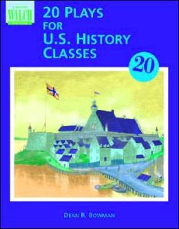 Twenty Plays for U. S. History Classes
