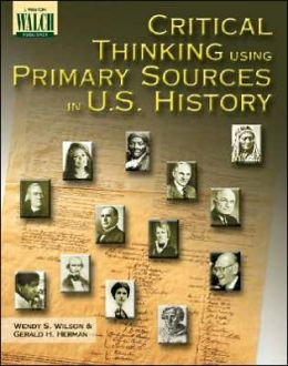 Critical Thinking Using Primary Sources in U. S. History