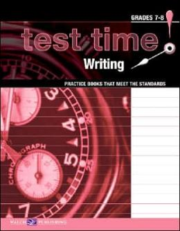 Test Time! Practice Books That Meet the Standards: Writing 7-8