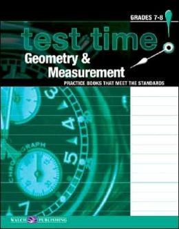 Test Time! Practice Books That Meet the Standards: Geometry and Measurement, Grades 7-8