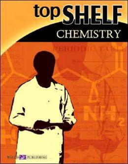 Top Shelf Science: Chemistry