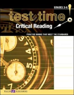 Test Time!: Practice Books That Meet the Standards: Critical Reading, Grades 5-6