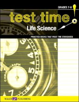 Test Time!: Practice Books That Meet the Standards: Life Science, Grades 7-8