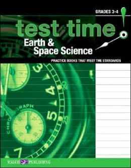 Test Time!: Practice Books That Meet the Standards: Earth and Space Science, Grades 3-4