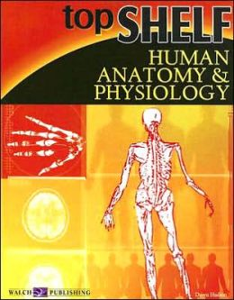 Top Shelf Science: Human Anatomy and Physiology