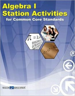 Algebra 1 Station Activities for Common Core Standards