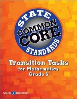 Transition Tasks for Common Core State Standards, Mathematics, Grade 6