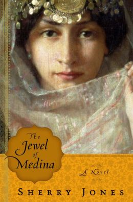 The Jewel of Medina: A Novel