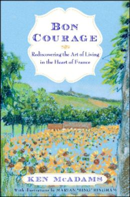 Bon Courage: Rediscovering the Art of Living (In the Heart of France)