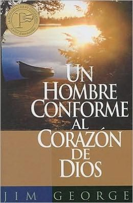 Hombre conforme al corazon de Dios, Un: Man After God's Own Heart, A