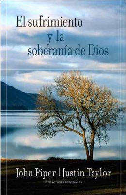 El sufrimiento y la soberania de Dios