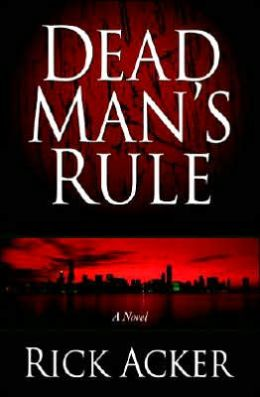 Dead Man's Rule: A Novel