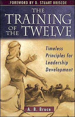 The Training of the Twelve: Timeless Principles for Leadership Development