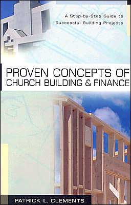 Proven Concepts of Church Building and Finance: A Step-by-Step Guide to Successful Building Projects