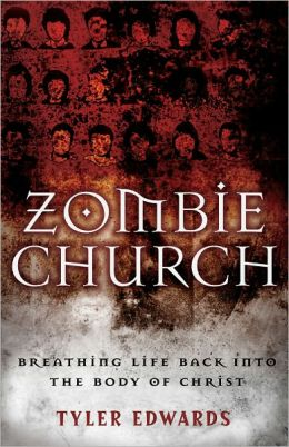 Zombie Church: Breathing Life Back into the Body of Christ