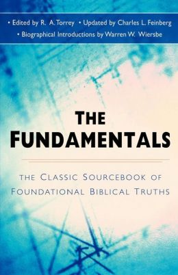 Fundamentals: The Famous Sourcebook of Foundational Biblical Truths