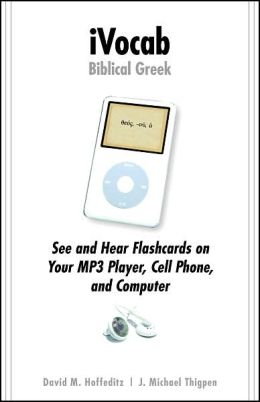 Ivocab Biblical Greek: See and Hear Flashcards on Your Mp3 Player, Cell Phone, and Computer