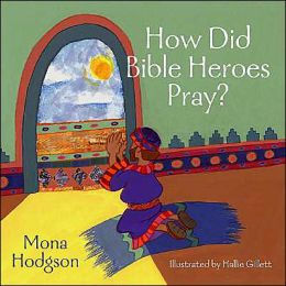 How Did Bible Heroes Pray?
