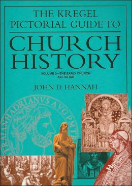 The Kregel Pictorial Guide to Church History: Volume 2- The Early Church A.D. 33.- 500 (Pictorial Guide Series)