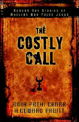 The Costly Call: Modern-Day Stories of Muslims Who Found Jesus