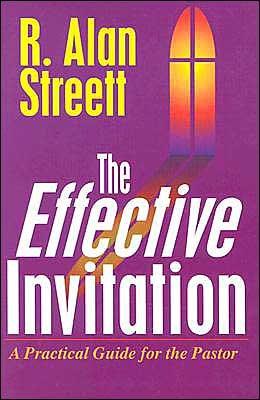 The Effective Invitation: A Practical Guide for the Pastor
