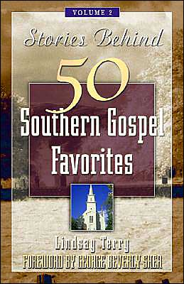 Stories behind 50 Southern Gospel Favorites, Vol. 2