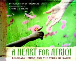 A Heart for Africa: Rosemary Jensen and the Story of Rafiki