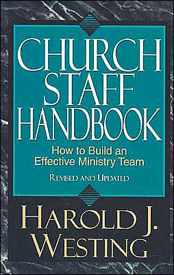 Church Staff Handbook: How to Build an Effective Ministry Team