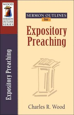 Sermon Outlines for Expository Preaching (Wood Sermon Outline Series)