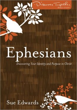 Ephesians: Discovering Your Identity and Purpose in Christ