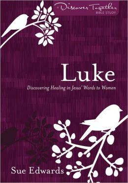 Luke: Discovering Healing in Jesus' Words to Women