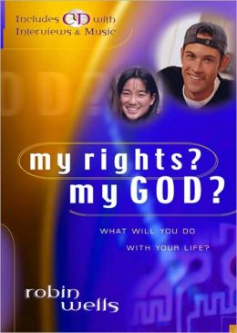 My Rights? My God?: What Will You Do with Your Life?