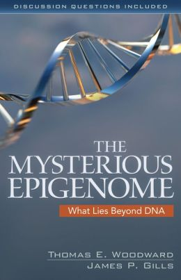 The Mysterious Epigenome: What Lies Beyond DNA