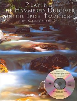 Playing the Hammered Dulcimer in the Irish Tradition