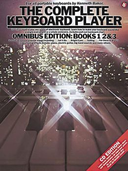 The Complete Keyboard Player, Omnibus Edition: (3 Volumes in 1) with CD