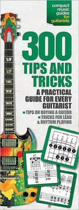 300 Tips and Tricks for Guitar