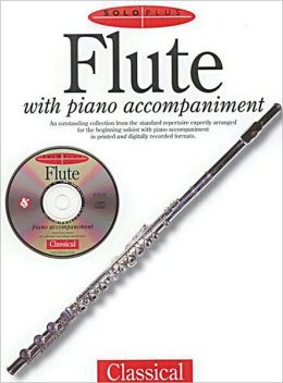 Solo Plus: Flute with Piano Accompaniment, with CD (Easy to Intermediate)