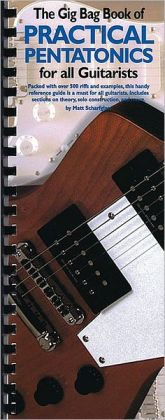 The Gig Bag Book of Practical Pentatonics for All Guitarists
