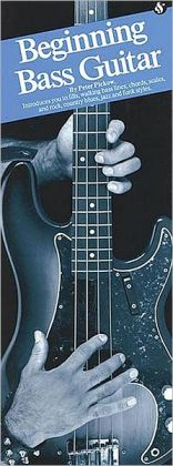 Beginning Bass Guitar: (Compact Reference Library Series)