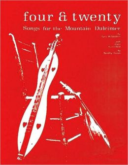 Four and Twenty: Songs for the Mountain Dulcimer