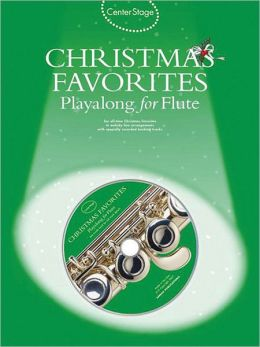 Center Stage: Christmas Favorites for Flute