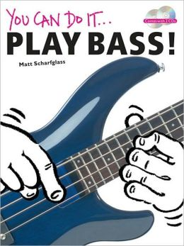 You Can Do It: Play Bass!