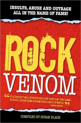 Rock Venom: Insults, Abuse and Outrage All in the Name of Fame