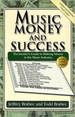 Music, Money, and Success: The Insider's Guide to Making Money in the Music Industry