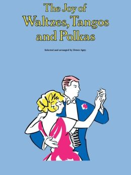 The Joy of Waltzes, Tangos and Polkas: Piano Solo
