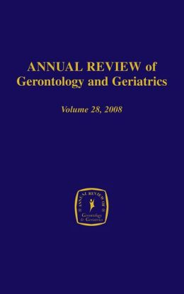 Annual Review of Gerontology and Geriatrics, Volume 28, 2008: Gerontological and Geriatric Education